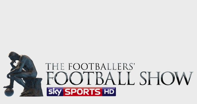 The Footballers' Football Show: 6pm and 10pm, Thurs, Sky Sports 1 HD
