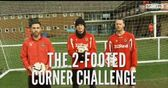Two Footed Corner Challenge - Newport County