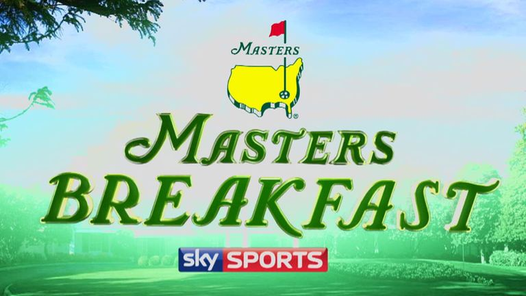 Savour the first serving of Masters Breakfast' at 9am on Thursday on Sky Sports 4