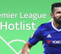Premier League hotlist