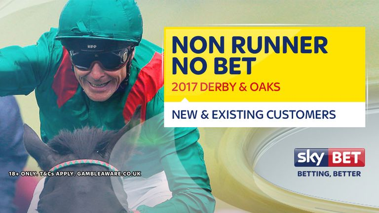 Sky Bet are now non-runner no bet on the Derby and the Oaks