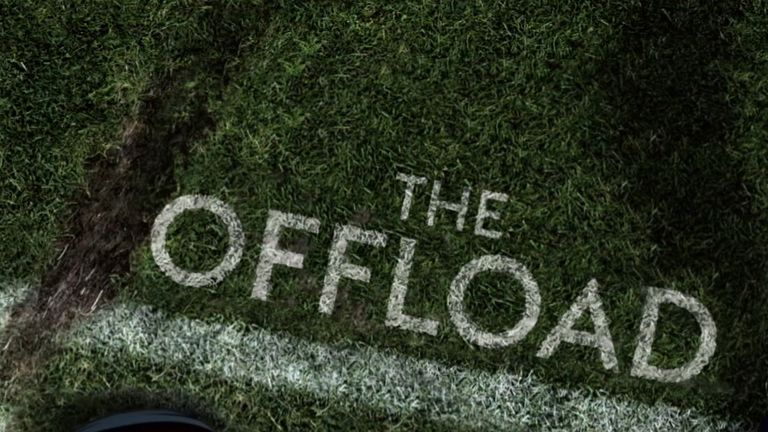 The Offload - Wednesday at 7.30pm on Sky Sports