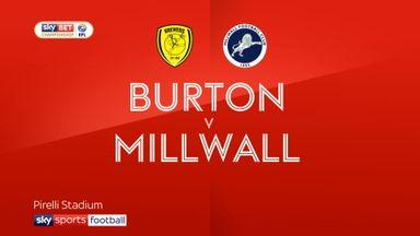 Burton 0-1 Millwall
