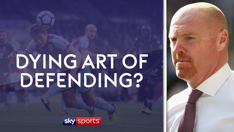 Burnley boss Sean Dyche has spoken of the dying art of defending