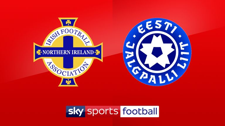 Watch Northern Ireland vs Estonia live on Sky Sports Football on Thursday
