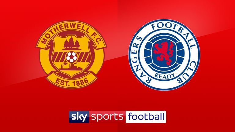 Watch Motherwell vs Rangers live on Sky Sports Football