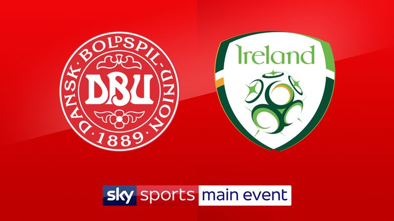 Watch Denmark vs Republic of Ireland on Friday from 7.30pm on Sky Sports Main Event; Kick-off is 7.45pm