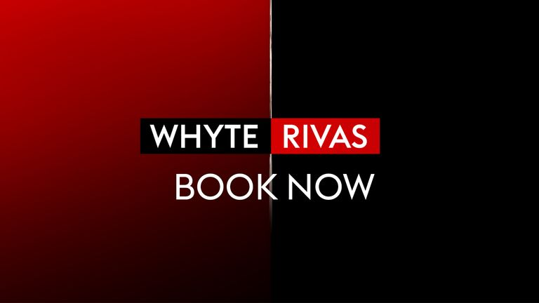 Whyte vs Rivas BOOK NOW