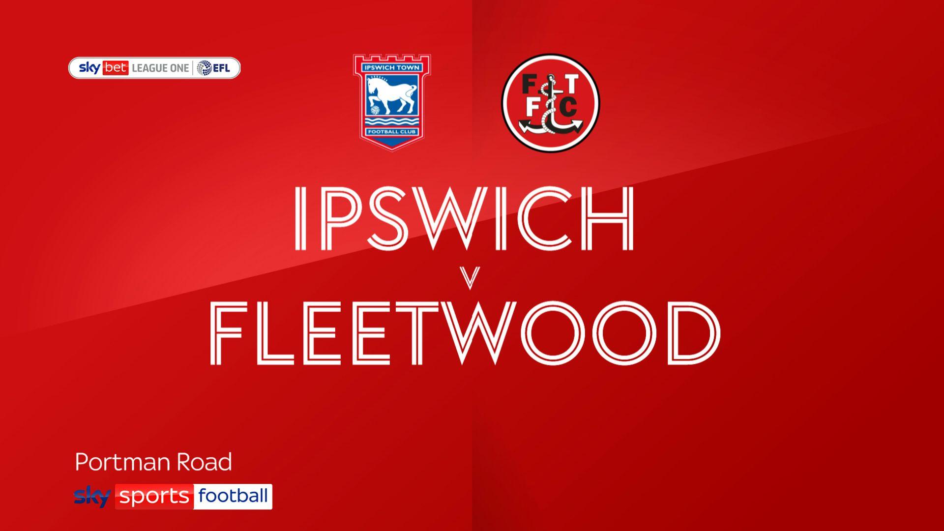 Flying start helps Ipswich past Fleetwood