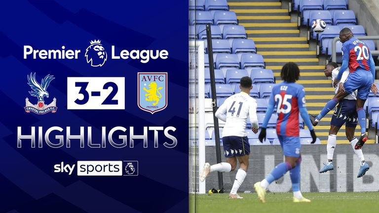 FREE TO WATCH: Highlights from Crystal Palace's win over Aston Villa in the Premier League