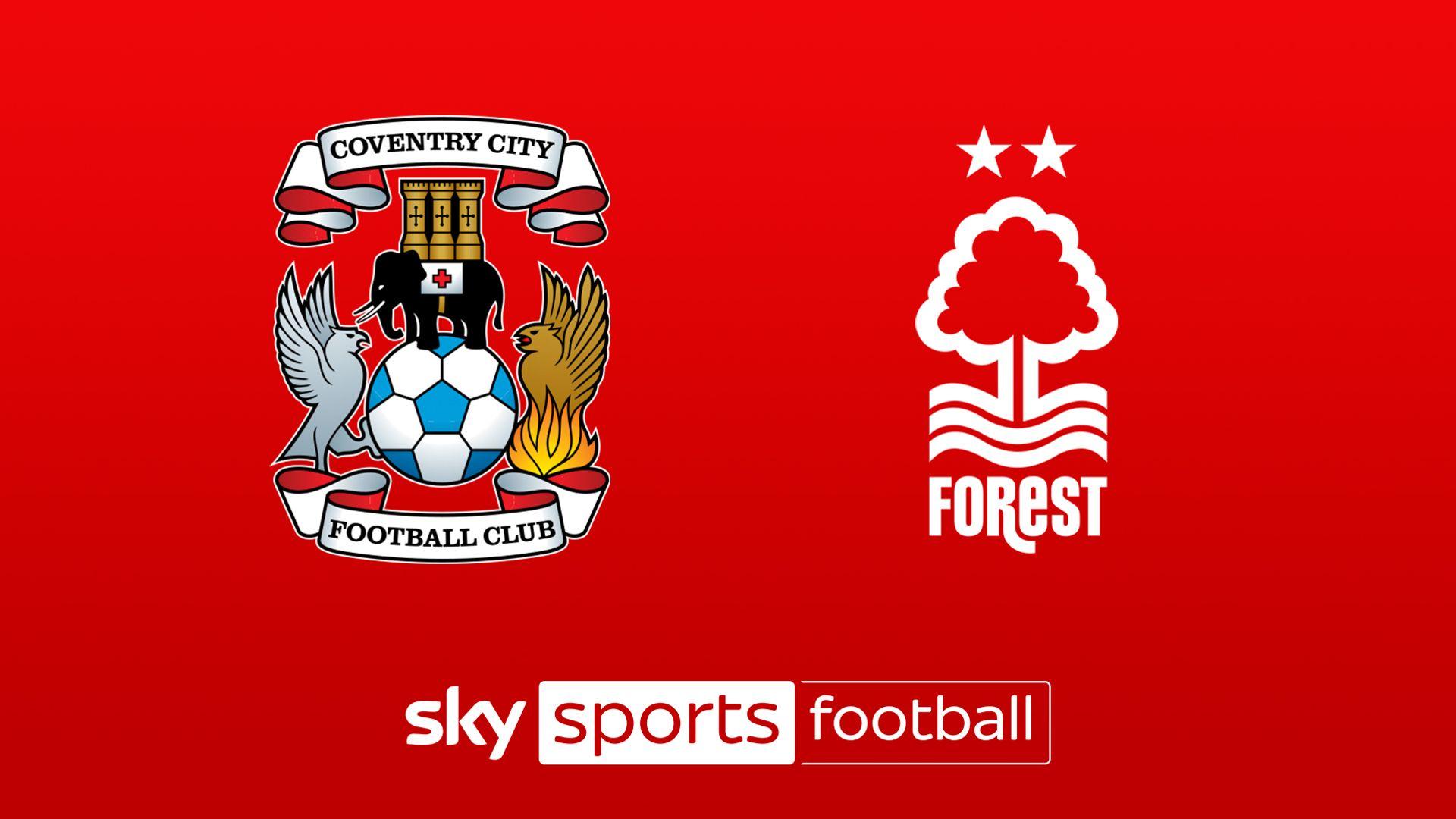 Live on Sky: Coventry vs Nottm Forest