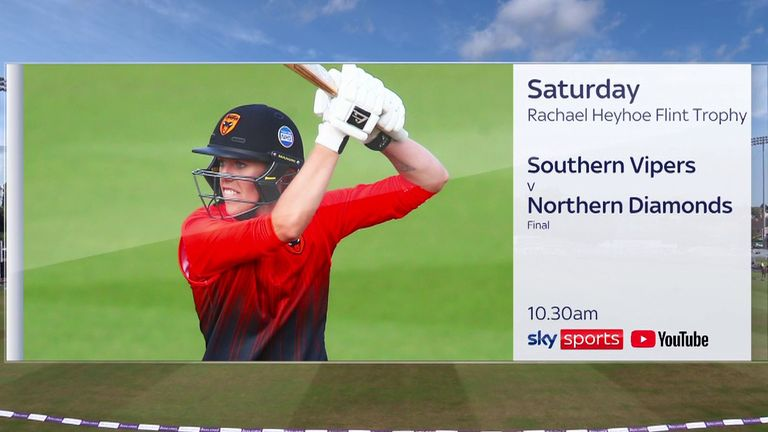 Watch Southern Vipers take on Northern Diamonds from 10.30am on Sky Sports Cricket and the Sky Sports Cricket YouTube channel
